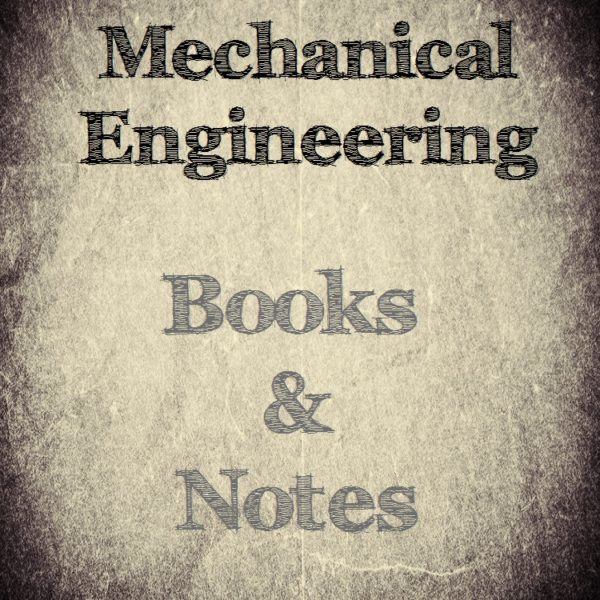 Mechanical Engineering Books And Notes