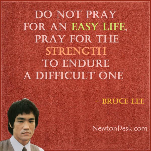 Do Not Pray For An Easy Life