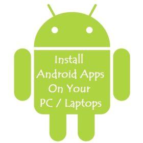 How To Run Android Apps On Your PC/Laptop Without Smartphone