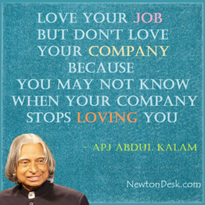 love your job not company by apj abdul kalam quotes | Newton ...