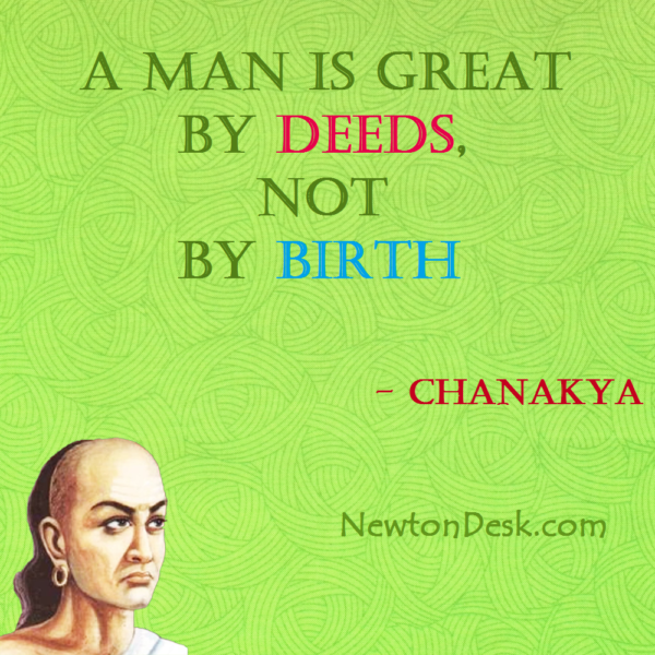 A Man Is Great By Deeds, Not By Birth