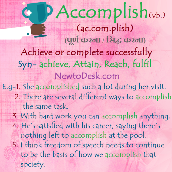 Accomplish – Achieve or Complete Successfully