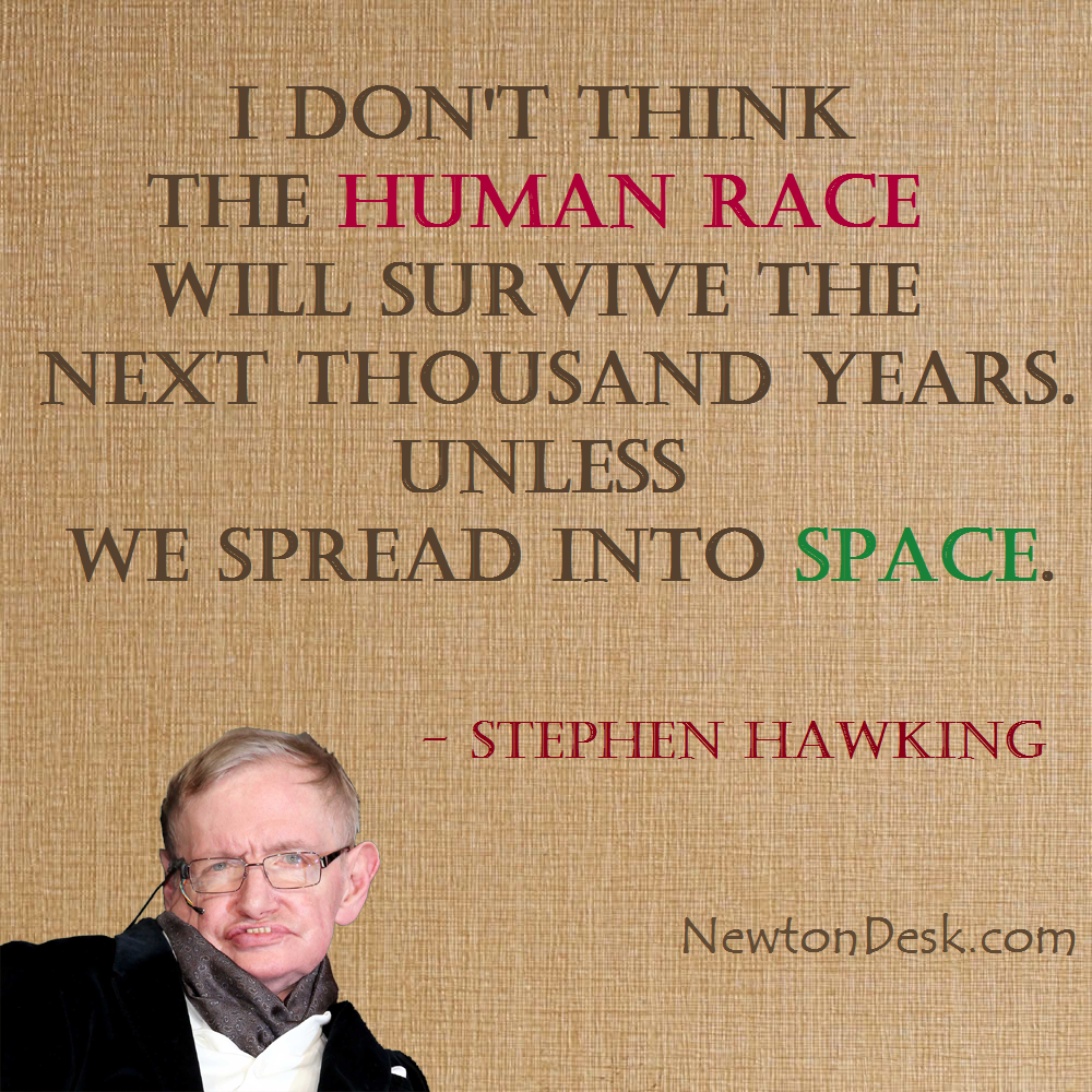 I Dont Think The Human Race Will Survive Stephen Hawking Quotes