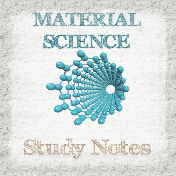 Material Science Study Notes (Hand Written)