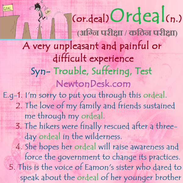 Ordeal – A very Painful or Difficult Experience