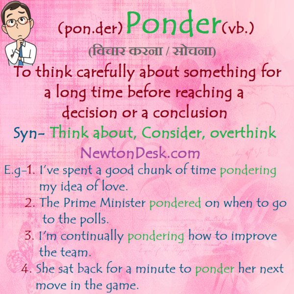 Ponder – To Think Carefully About Something