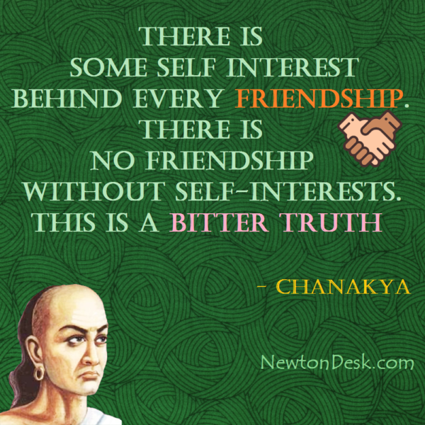 There Is Some Self Interest Behind Every Friendship