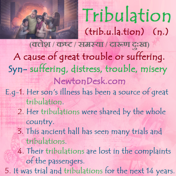 Tribulation – A Cause Of Great Trouble Or Suffering
