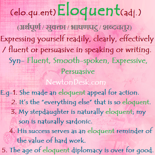 Eloquent – Fluent or Persuasive In Speaking or Writing