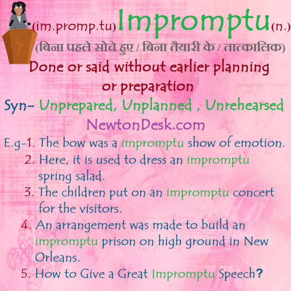 Impromptu – Without Earlier Planning or Preparation