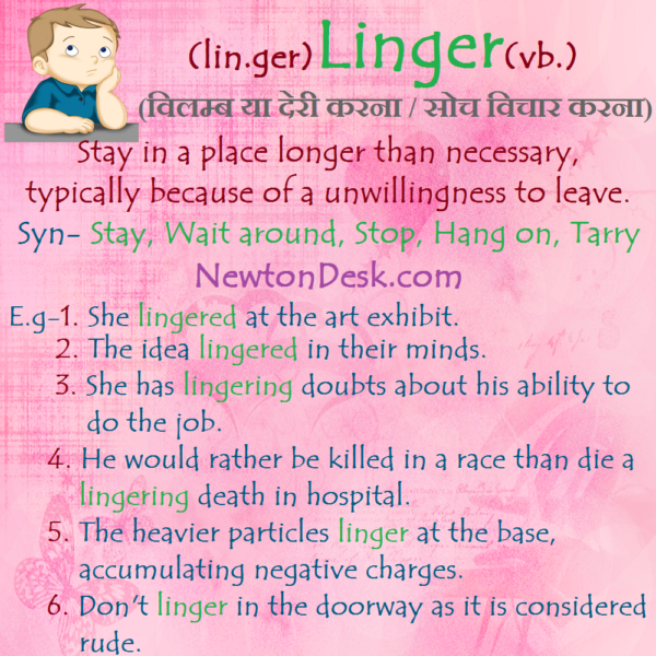 Linger – Stay In A Place Longer Than Necessary