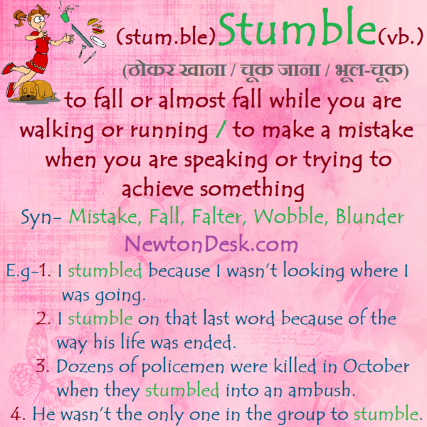 Stumble – To Fall While You Are Walking or Running