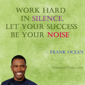 Work Hard In Silence By Frank Ocean