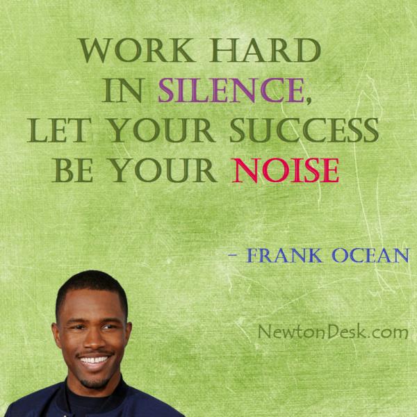 Work Hard In Silence By Frank Ocean