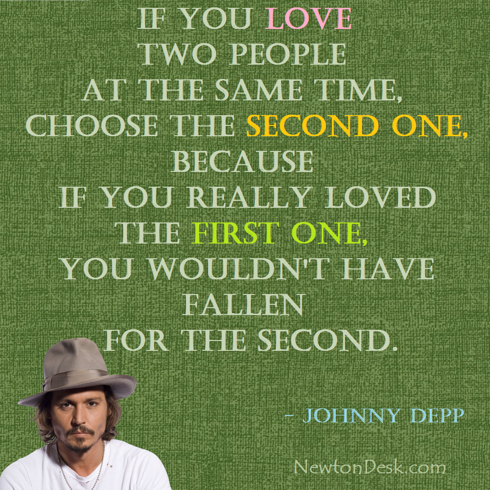 If You Love Two People At The Same Time | Johnny Depp Quotes