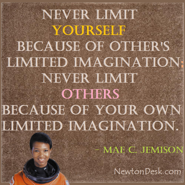 Never Limit Yourself And Others Because Of Limited Imagination