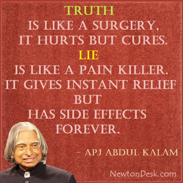 Truth Is Like A Surgery And Lie Is Like A Pain Killer