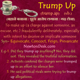 Trump Up Meaning – To Make Up A Charge Against Someone Fraudulently