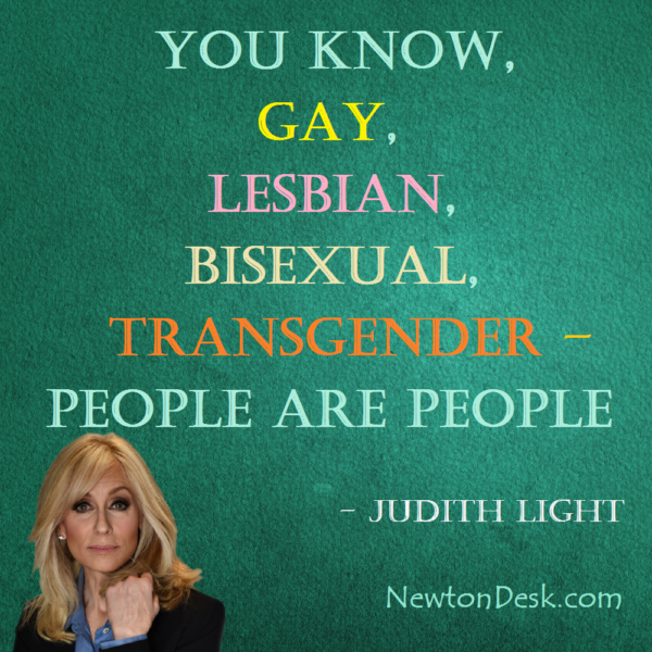Gay, Lesbian, Bisexual, Transgender Are People By Judith Light