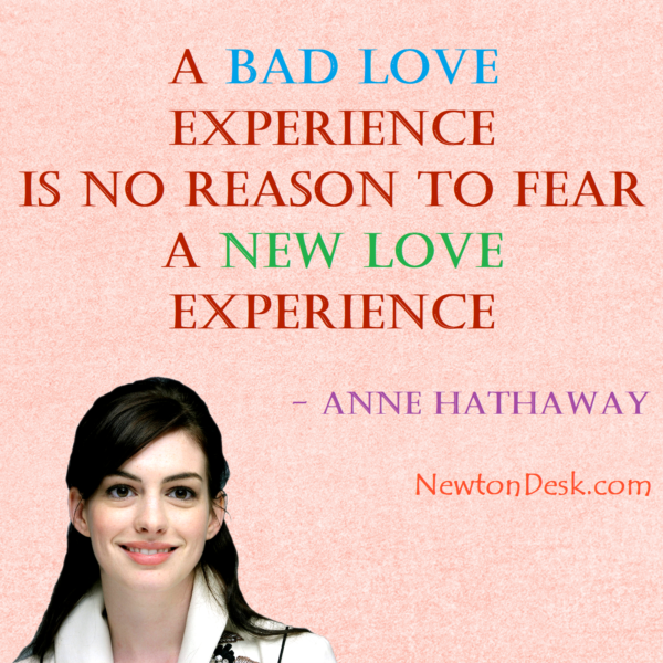 A Bad Love And New Love Experience – Anne Hathaway