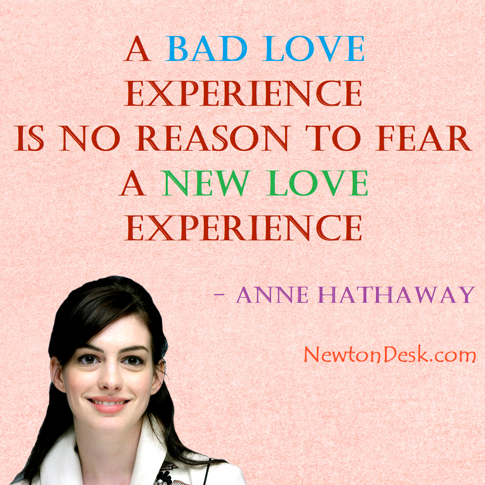 A Bad Love And New Love Experience - Anne Hathaway Quotes