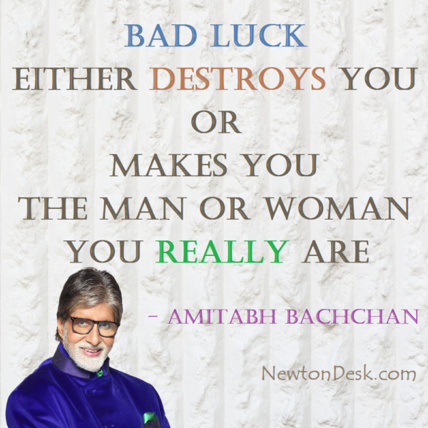 Bad Luck Either Destroys You or Makes You
