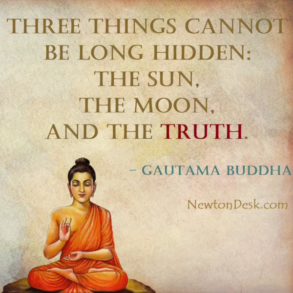 The Truth Cannot Be Long Hidden – Gautama Buddha Quotes