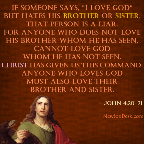 Who Hates His Brother Does Not Love God – 1 John 4:20 Bible Verses