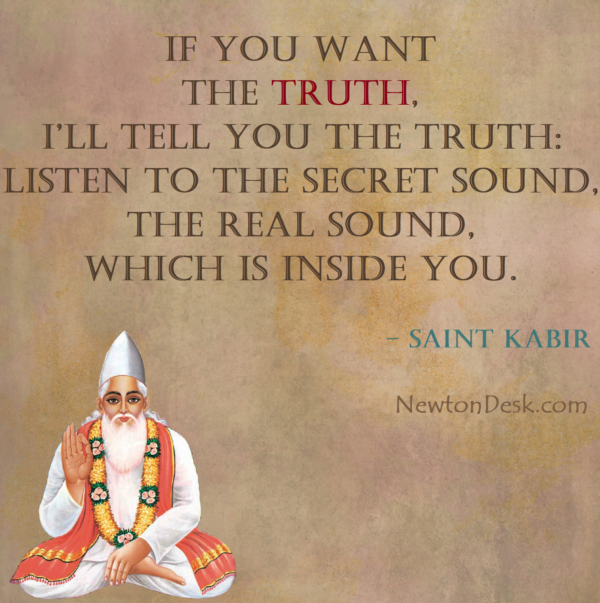 If You Want The Truth I'll Tell You The Truth – Saint Kabir Quotes