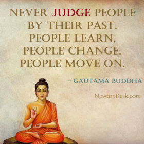 Never Judge People by Their Past – Gautam Buddha Quotes