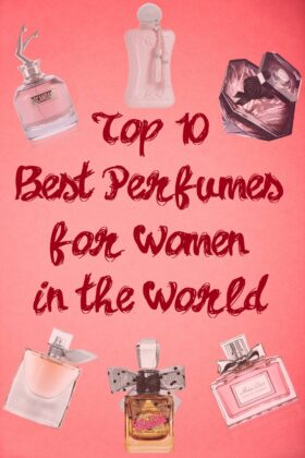 Top 10 Best Perfumes For Women In The World