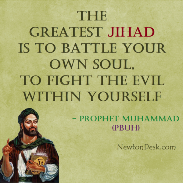 The Greatest Jihad Is To Battle Your Own Soul – Prophet Muhammad