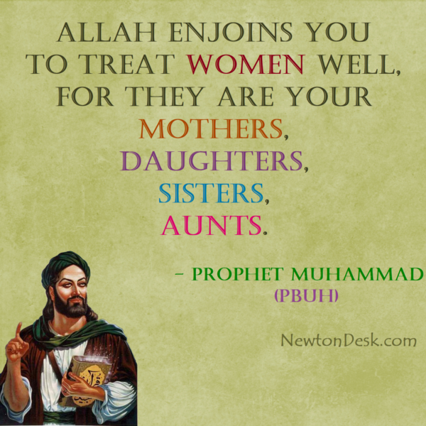Allah Enjoins You To Treat Women Well