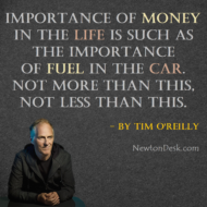 Money In Life Is Like Fuel In The Car Tim Oreilly