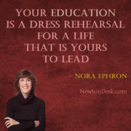 Your Education Is A Dress Rehearsal For A Life