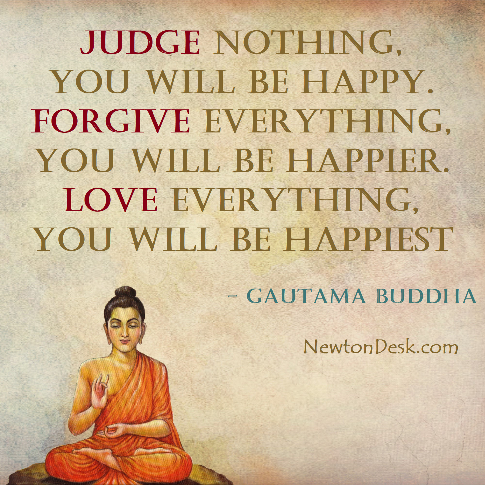Judge Nothing Forgive Love Everything Buddha Quotes On Happiness