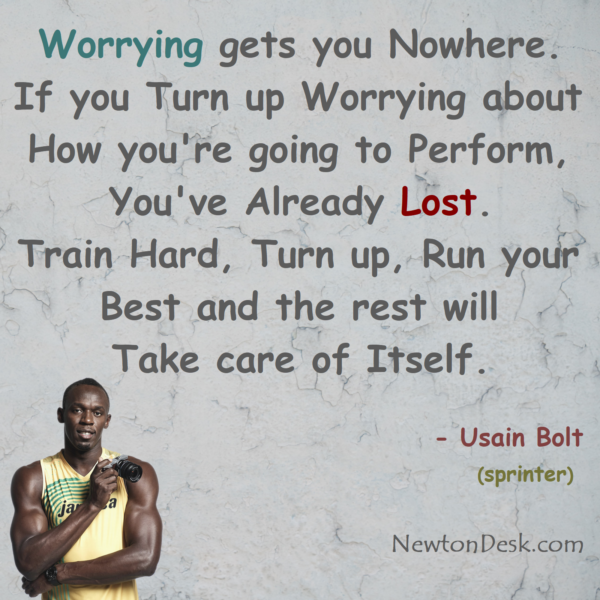 Worrying Gets You Nowhere. Train Hard, Run Your Best