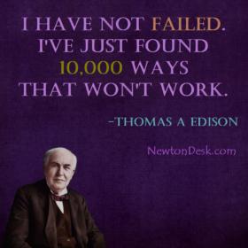 I've Not Failed, Found 10000 Ways Won't Work