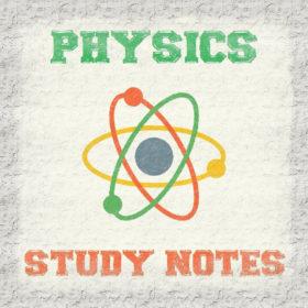 Physics Study Notes (Handwritten) Free PDF