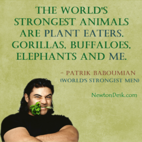 The World's Strongest Animals or Men Are Plant Eaters