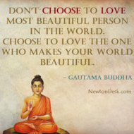 Choose To Love The Person Who Makes Your World Beautiful