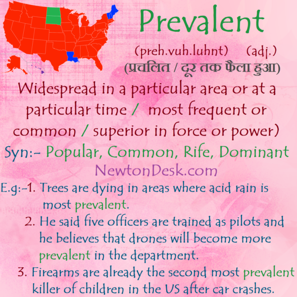 Prevalent Meaning – Very Commonly or Most Widely Adopted