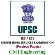 UPSC IES/ESE Previous Year Papers (CE)