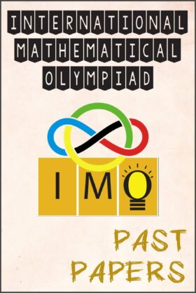 International Mathematical (Math) Olympiad Past Papers Questions
