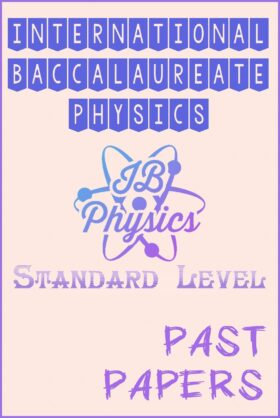 International Baccalaureate IB Physics (SL) Past Papers