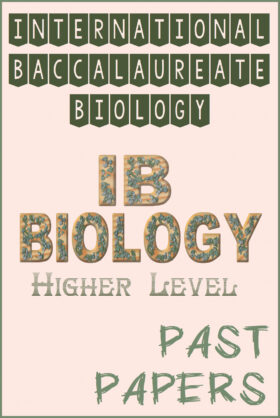 International Baccalaureate IB Biology (HL) Past Papers