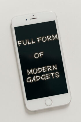 Full Form of Modern Electronic Gadgets & Technology